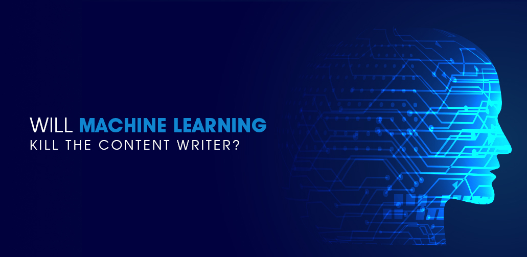 Will Machine Learning kill the content writer?